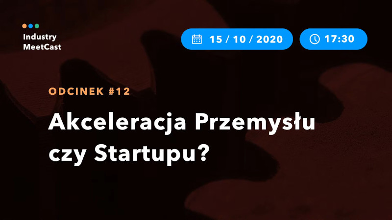 #12 — Acceleration of startups or industry?