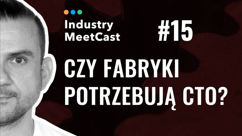 #15 - Do factories need a CTO?