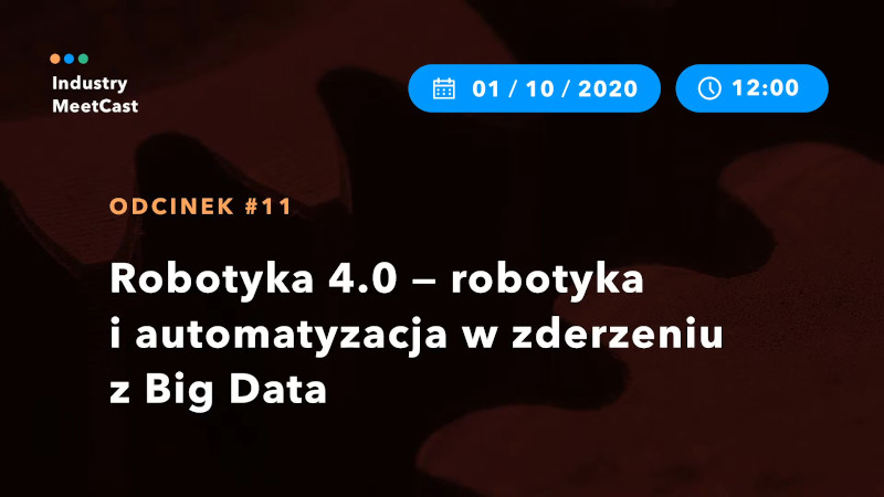 #11 — Robotics 4.0 - robotics and automation in a collision with Big Data
